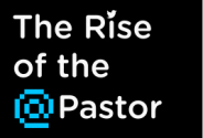 The Rise of the @Pastor