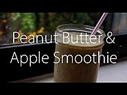 Post Workout Peanut Butter & Apple Smoothie (VEGAN)