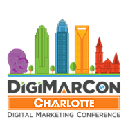 DigiMarCon Charlotte Digital Marketing, Media and Advertising Conference & Exhibition (Charlotte, NC, USA)