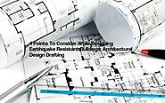 4 Points To Consider While Designing Earthquake Resistant Buildings: Architectural Design Drafting Powered by RebelMouse