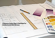 3 Reasons Colors Play A Vital Role For Architectural CAD Services