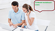 12 month Installment Loans - Perfect Monetary Solution For Vita Emergency Expenditure
