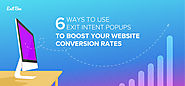 6 Ways To Use Exit Intent Popups Boost Your Website Conversion Rate - Exit Bee Blog