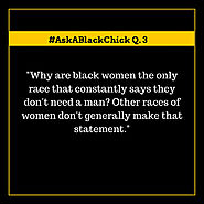 #AskABlackChick: Why Do Black Women Say They Don't Need A Man?