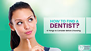 Find the Best Dentist: 6 Things to Consider Before Choosing Your Dentist in Melbourne
