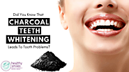 Activated Charcoal Teeth Whitening: Safe or Harmful?