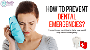 How to Prevent Dental Emergencies? | Healthy Smiles