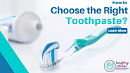 How to Choose the Right Toothpaste?