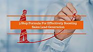 3 Step Formula For Effectively Boosting Sales Lead Generation