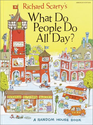Richard Scary's What Do People Do all Day