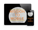 Mission to Mobile: A Guide to Mobile Websites, Apps, and Templates