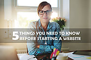 5 Things You Need To Know Before Starting A Website