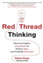 The Red Thread Approach to Innovation