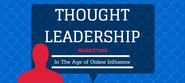 Thought Leadership Marketing in The Age of Online Influence