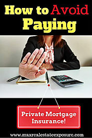 Avoid Having to Pay Private Mortgage Insurance