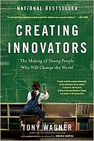 Creating Innovators: The Making of Young People Who Will Change the World Paperback – February 10, 2015