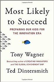 Most Likely to Succeed: Preparing Our Kids for the Innovation Era Hardcover – August 18, 2015