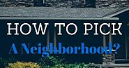 How to Pick a Neighborhood