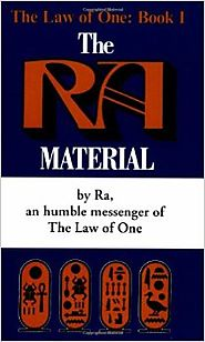 The Ra Material: An Ancient Astronaut Speaks (Law of One, Book I)