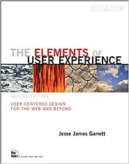 The Elements of User Experience: User-Centered Design for the Web and Beyond (2nd Edition) (Voices That Matter) 2nd E...