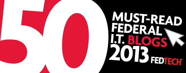 Headline for FedTech 2013 Must-Read IT Blogs Nominations