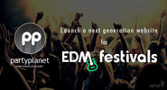 How to launch a next generation website for electronic dance music festivals?