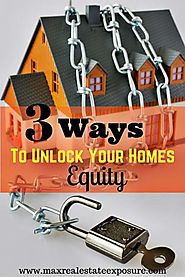 Best Ways to Get The Equity Out of Your Home