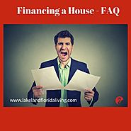 Frequently Asked Questions About Financing a House
