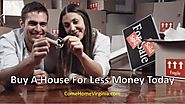 Buy A Home Today For Less Money