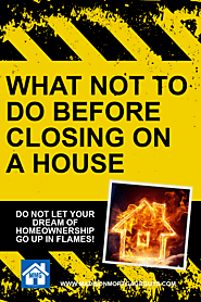 What NOT To Do Before Closing on a Home
