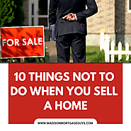 What NOT to Do When You Sell a Home