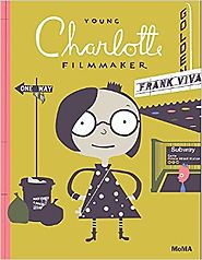 Young Charlotte, Filmmaker Hardcover – Sep 15 2015