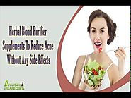 Herbal Blood Purifier Supplements To Reduce Acne Without Any Side Effects