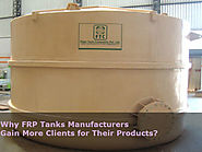 Why FRP Tanks Manufacturers Gain More Clients for Their Products?