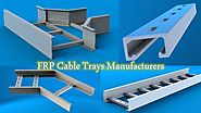 FRP Cable Trays Manufacturers have So Many Benefits to Share with Industries