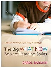 The Big What Now Book of Learning Styles: A Fresh and Demystifying Approach Paperback – Carol Barnier