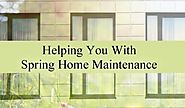 Helping You With Spring Home Maintenance