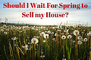 Should You Wait For Spring to Sell Your Home? 12 Real Estate Pros Weigh in!