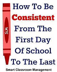 How To Be Consistent From The First Day Of School To The Last