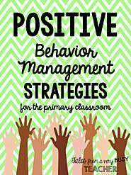 Positive Behavior Management Strategies for the Primary Classroom - Minds in Bloom