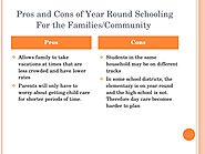 This image lists the pros and cons of Year-Round Schooling for families and communities.