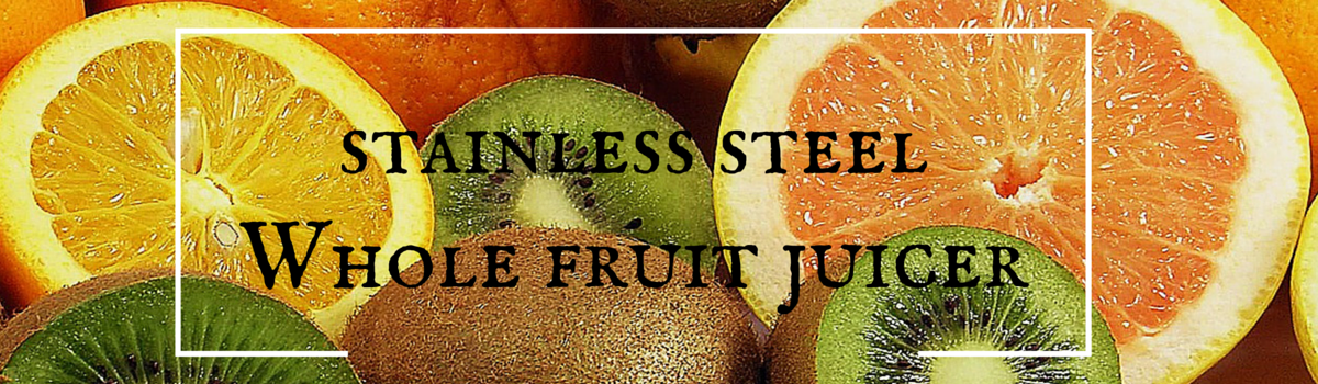 Headline for Stainless Steel Whole Fruit Juicer