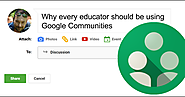 Control Alt Achieve: Why every educator should be using Google Communities