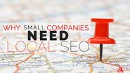 Why small companies need local SEO