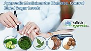 Ayurvedic Medicines for Diabetes, Control Blood Sugar Levels