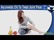 Ayurvedic Oil To Treat Joint Pain In Old Age People Safely