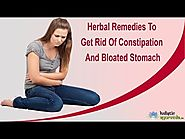 Herbal Remedies To Get Rid Of Constipation And Bloated Stomach