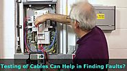 Why Power Cable Manufacturers Think Testing of Cables Can Help in Finding Faults?