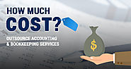 How Much Does It Cost to Outsource Accounting and Bookkeeping Services?