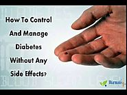 How To Control And Manage Diabetes Without Any Side Effects?